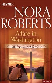 Die MacGregors 3. Affäre in Washington
