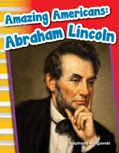 Amazing Americans: Abraham Lincoln