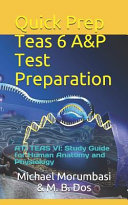 Quick Prep Teas 6 A p Test Preparation  Ati Teas VI  Study Guide for Human Anatomy and Physiology Book