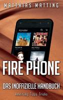 Fire Phone   das inoffizielle Handbuch PDF