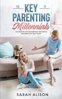 The Key To Parenting Millennials Book PDF
