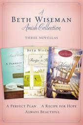 A Beth Wiseman Amish Collection: Three Novellas