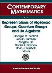 Representations of Algebraic Groups, Quantum Groups and Lie Algebras: AMS-IMS-SIAM Joint Summer Research Conference, July 11-15, 2004, Snowbird Resort, Snowbird, Utah