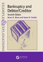 Examples & Explanations for Bankruptcy and Debtor/Creditor: Edition 7