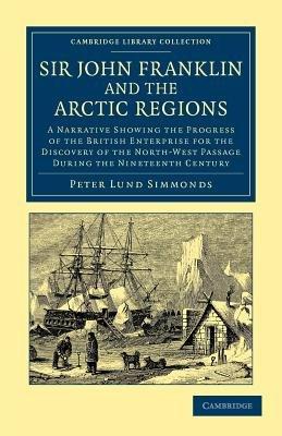 Sir John Franklin and the Arctic Regions PDF