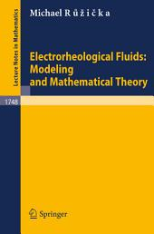 Electrorheological Fluids: Modeling and Mathematical Theory
