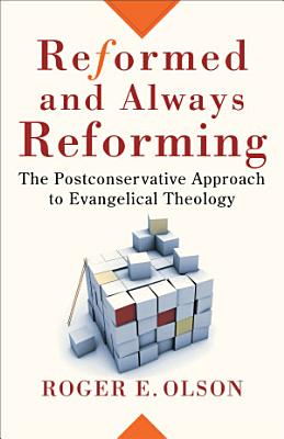 Reformed and Always Reforming  Acadia Studies in Bible and Theology  PDF