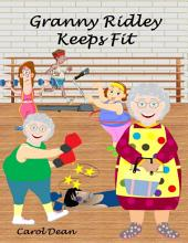 Granny Ridley Keeps Fit
