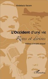 L'Occident d'une vie: Rives et dérives - Préface d'André Miquel