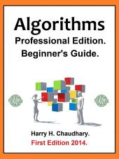 Algorithms, Professional Edition.: Beginner's Guide 2014.