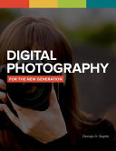 Digital Photography For The New Generation Book PDF