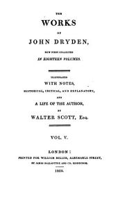 The Works of John Dryden: Now First Collected in Eighteen Volumes, Volume 5