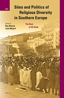 Sites and Politics of Religious Diversity in Southern Europe PDF