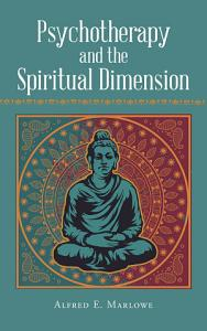 Psychotherapy and the Spiritual Dimension PDF