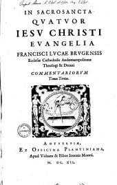 In Sacrosancta Quatuor Iesu Christi Evangelia Commentarius: Τόμος 4