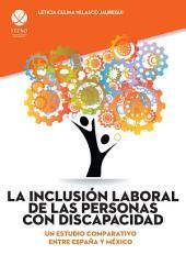 La inclusión laboral de las personas con discapacidad: Un estudio comparativo entre España y México