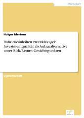 Industrieanleihen zweitklassiger Investmentqualität als Anlagealternative unter Risk/Return Gesichtspunkten