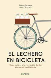 El lechero en bicicleta: Cómo subirse a la revolución digital sin caerse en el intento