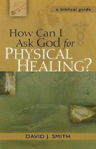 How Can I Ask God for Physical Healing  Book