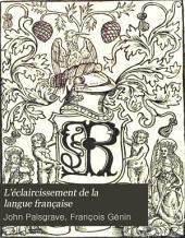 L'éclaircissement de la langue française: Volume 1