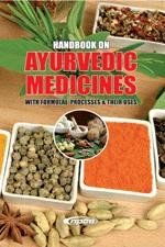 Handbook on Ayurvedic Medicines with Formulae  Processes   Their Uses  2nd Revised Edition  PDF
