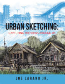 Urban Sketching: Capturing the Views Around Us