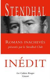 Romans inachevés: Présentés par le Stendhal Club