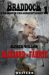Blizzard-Fährte (Braddock 1): Cassiopeiapress Western/ Edition Bärenklau