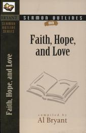 Sermon Outlines on Faith, Hope, and Love