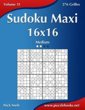 Sudoku Maxi 16x16 - Medium - Volume 31 - 276 Grilles