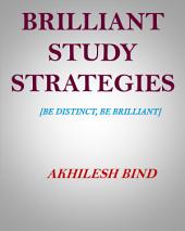 BRILLIANT STUDY STRATEGIES: Be Distinct, Be Brilliant