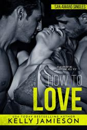 How to Love: San Amaro Singles Book 2