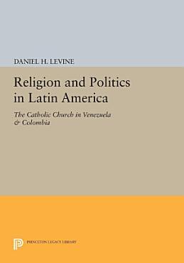 Religion and Politics in Latin America PDF