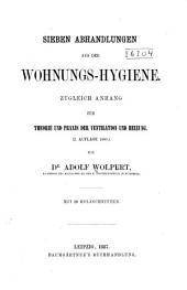 Sieben Abhandlungen aus der Wohnungs-Hygiene: zugleich Anhang zur Theorie und Praxis der Ventilation und Heizung