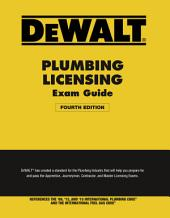 DEWALT Plumbing Licensing Exam Guide: Based on the 2015 IPC: Edition 4