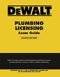 DEWALT Plumbing Licensing Exam Guide  Based On The 2015 IPC