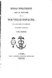 Essai politique sur le royaume de la Nouvelle-Espagne, par Alexandre de Humboldt. Tome premier [-quatrieme]: 1