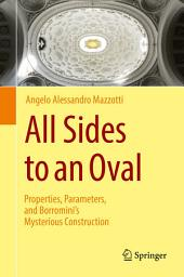 All Sides to an Oval: Properties, Parameters, and Borromini's Mysterious Construction