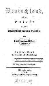 Sämmtliche Werke: Deutschland, oder Briefe eines in Deutschland reisenden Deutschen ; 2, Band 5