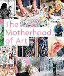 Download The Motherhood of Art Book