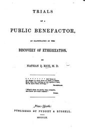Trials of a public benefactor (W. T. G. Morton), as illustrated in the discovery of etherization