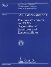 Land Management: The Forest Service's and BLM's Organizational Structures and Responsibilities