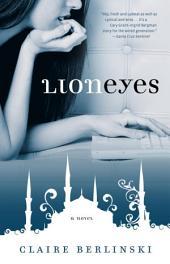 Lion Eyes: A Novel