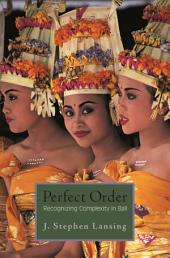 Perfect Order: Recognizing Complexity in Bali: Recognizing Complexity in Bali