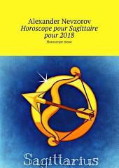 Horoscope pour Sagittaire pour 2018. Horoscope russe