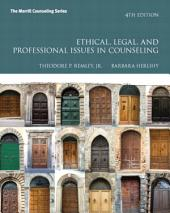 Ethical, Legal, and Professional Issues in Counseling: Edition 4