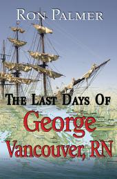 The Last Days Of George Vancouver, RN