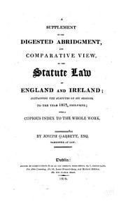 A Digested Abridgment, and Comparative View, of the Statute Law of England and Ireland, to the Year 1811, Inclusive: Analytically Arranged in the Order of Sir W. Blackstone's Commentaries: with a Chronological Table of the Statutes, and an Index to the Work. Supplement