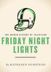 Friday Night Lights: The Untold History of Television