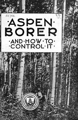 The Aspen Borer and how to Control it